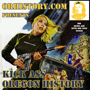 Kick Ass Oregon History Podcast